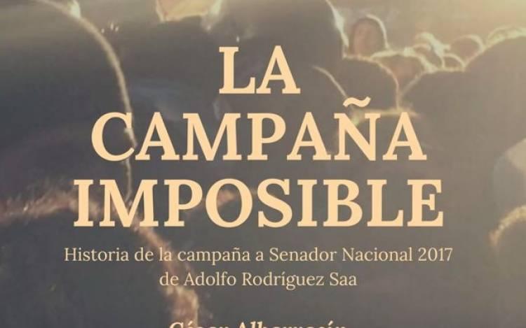 LA CAMPAÑA IMPOSIBLE. COMO DAR VUELTA UNA ELECCIÓN PERDIDA POR 20 PUNTOS